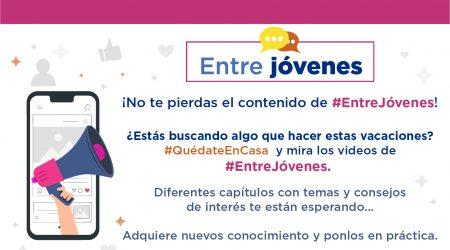 ¡No te pierdas el contenido de #EntreJóvenes!
