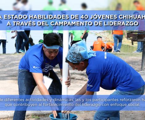 Impulsa Estado habilidades de 40 jóvenes chihuahuenses a través del Campamento de Liderazgo