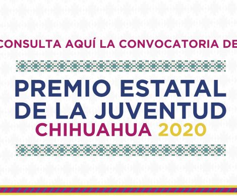 CONSULTA AQUÍ LA CONVOCATORIA DEL PREMIO ESTATAL DE LA JUVENTUD CHIHUAHUA 2020